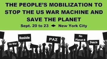 Save the Planet and Stop the US War Machine! Sept 20-23