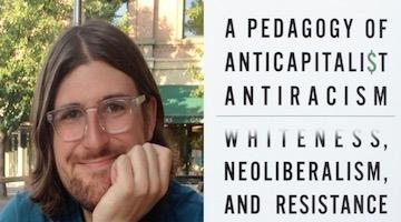 "BAR Book Forum: Zachary Casey's A Pedagogy of ""Anticapitalist Antiracism"""