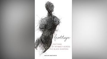 "BAR Book Forum: Keguro Macharia's ""Frottage"""