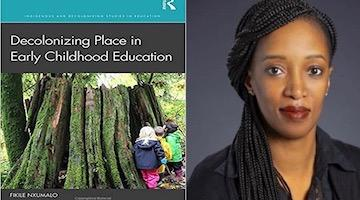 "BAR Book Forum: Fikile Nxumalo's ""Decolonizing Place in Early Childhood Education"""