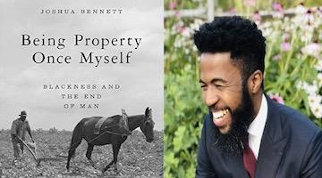 "BAR Book Forum: Joshua Bennett's ""Being Property Once Myself"""