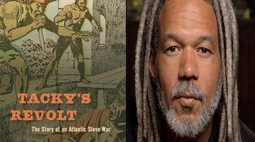"BAR Book Forum: Vincent Brown's ""Tacky's Revolt"""