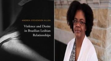"BAR Book Forum: Andrea Allen's ""Violence and Desire in Brazilian Lesbian Relationships"""