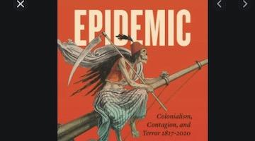 Epidemic Empire: Colonialism, Contagion, and Terror 1817-2020